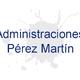 Administraciones Pérez Martín