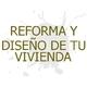 Reforma y Diseño de Tu Vivienda