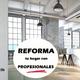 REFORMA CON PROFESIONALES