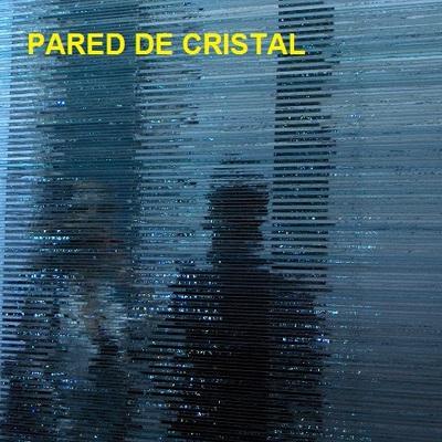 PAREDES DE CRISTAL