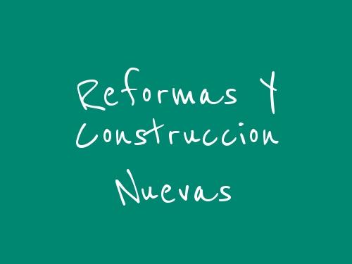 Reformas y Construcción Nuevas