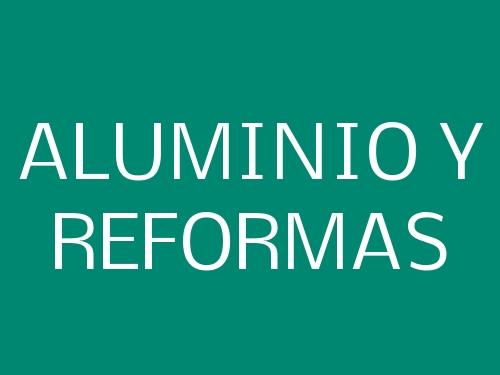 Aluminio y Reformas