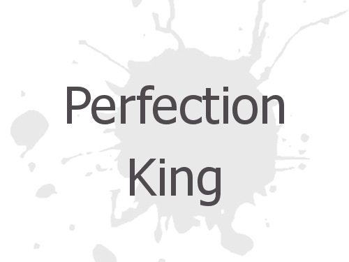 Perfection King