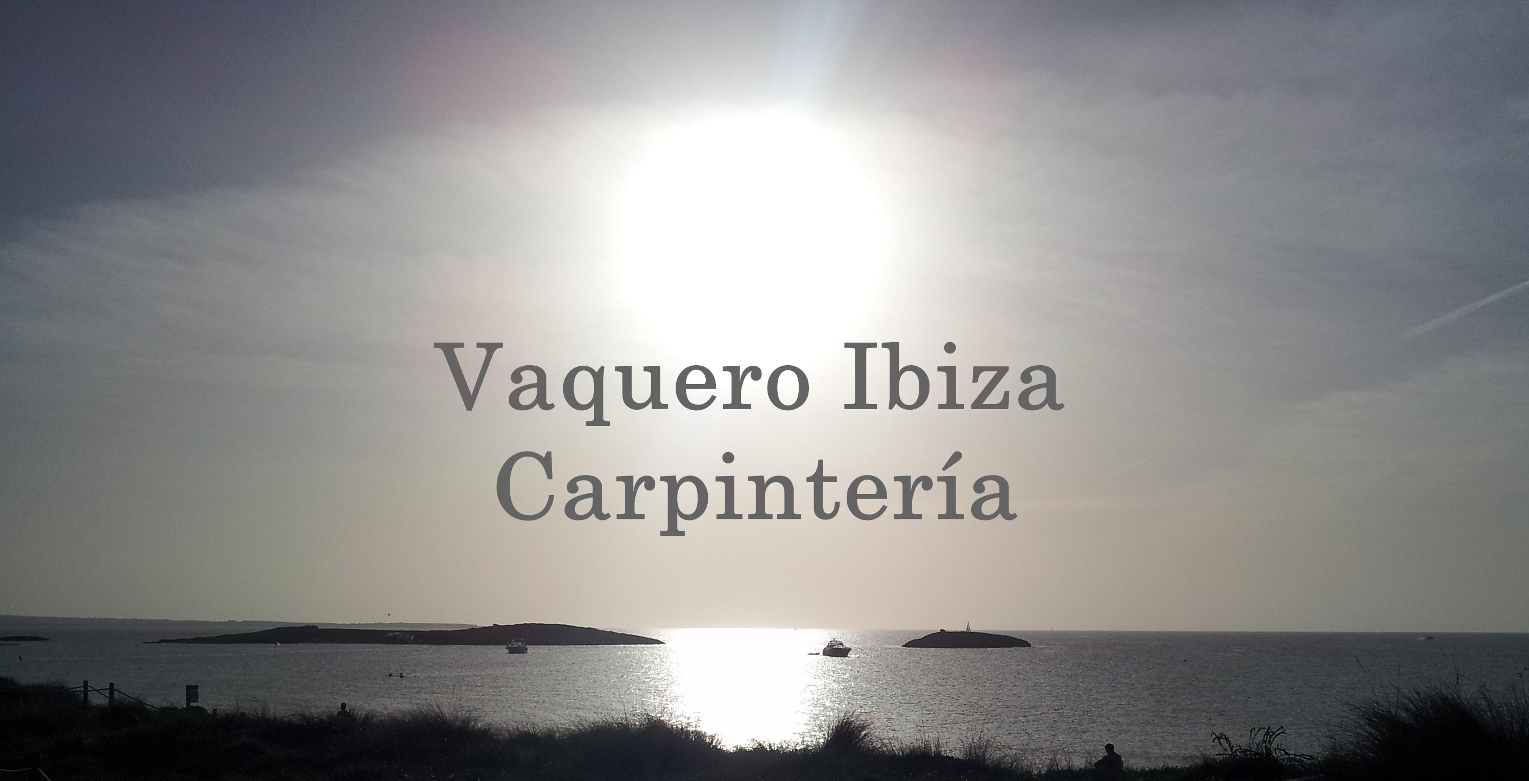 Vaquero Ibiza Carpintería