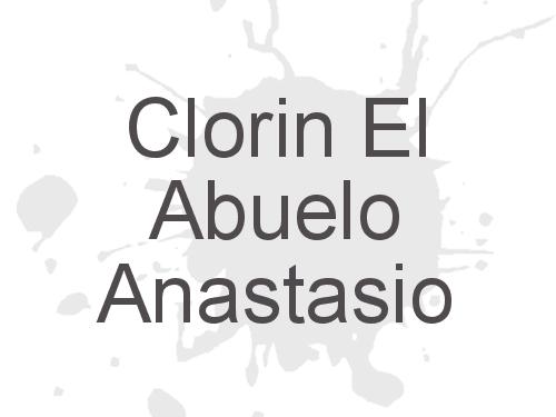 Clorin El Abuelo Anastasio