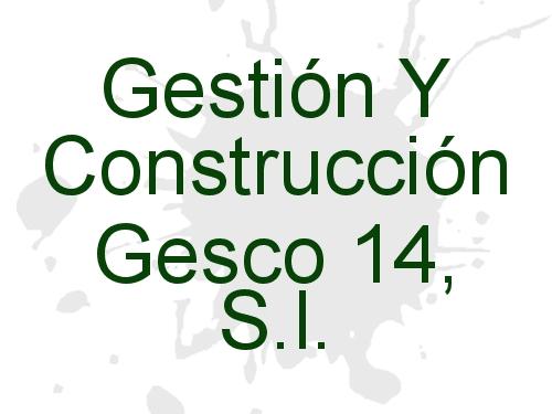 Gestión Y Construcción Gesco 14, S.l.