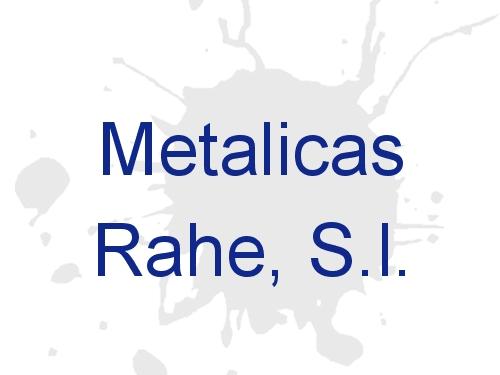 Metalicas Rahe, S.L.