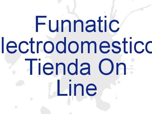 Funnatic Electrodomesticos Tienda On Line