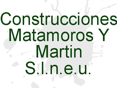 Construcciones Matamoros y Martin S.L.N.E.U.
