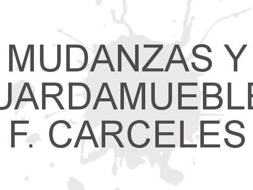 Mudanzas y Guardamuebles  F. Carceles