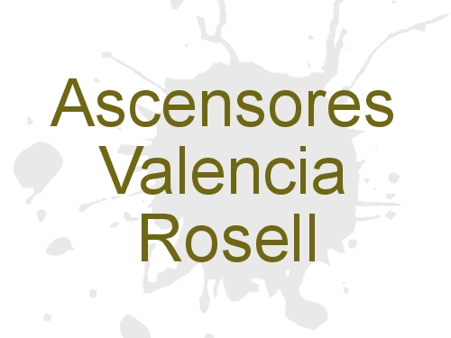 Ascensores Valencia Rosell