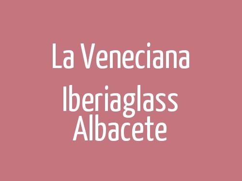 La Veneciana Iberiaglass Albacete