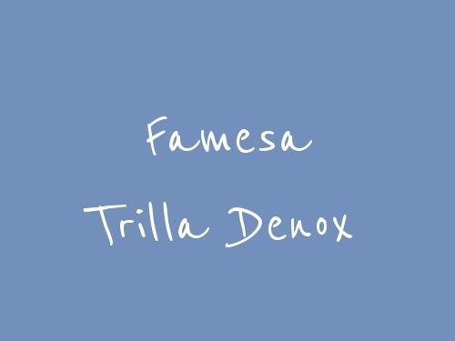 Famesa Trilla Denox