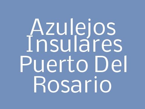 Azulejos Insulares Puerto del Rosario