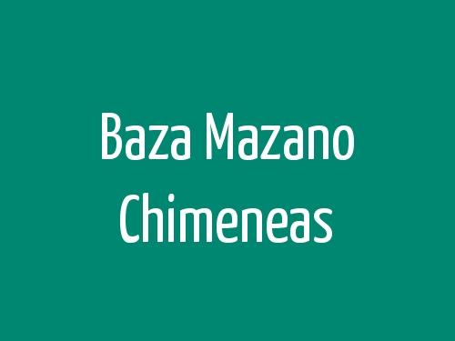 Baza Mazano Chimeneas