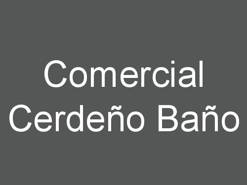 Comercial Cerdeño Baño