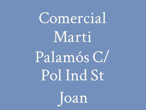 Comercial Marti Palamós c/ Pol Ind St Joan