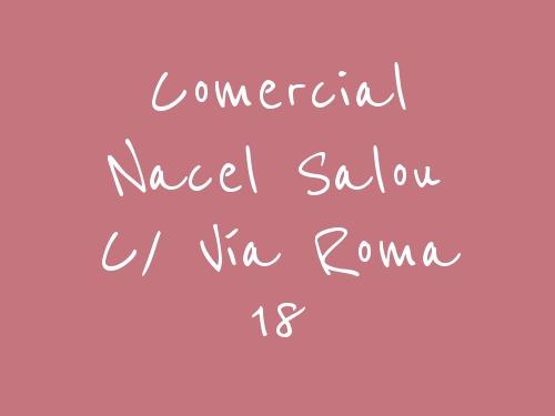 Comercial Nacel Salou c/ Vía Roma 18