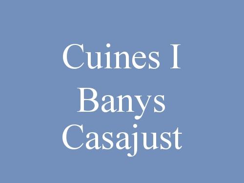 Cuines i Banys Casajust