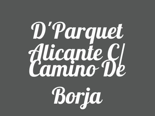 D'Parquet Alicante c/ Camino de Borja