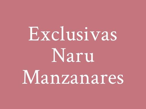 Exclusivas Naru Manzanares