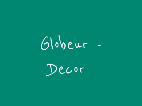 Globeur - Decor