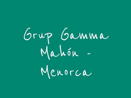 Grup Gamma  Mahón - Menorca