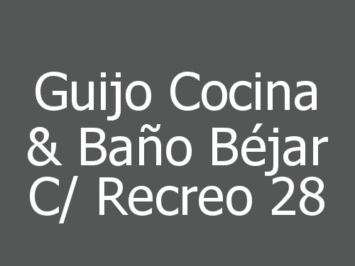 Guijo Cocina & Baño Béjar c/ Recreo 28
