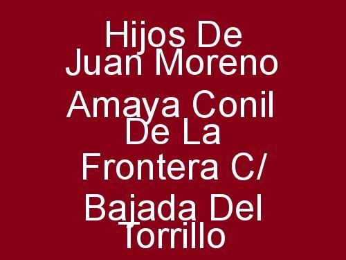 Hijos de Juan Moreno Amaya Conil de la Frontera c/ Bajada del Torrillo