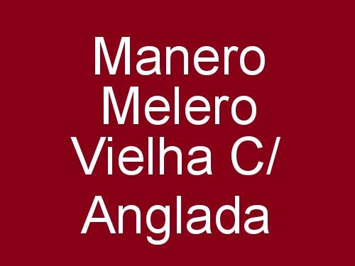 Manero Melero Vielha c/ Anglada