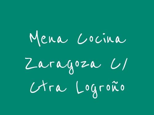 Mena Cocina Zaragoza c/ Ctra Logroño