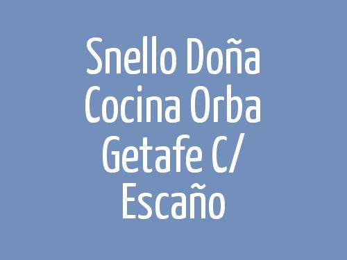 Snello Doña Cocina Orba Getafe c/ Escaño