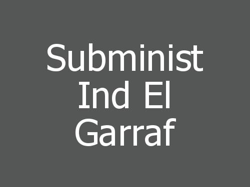 Subminist Ind El Garraf
