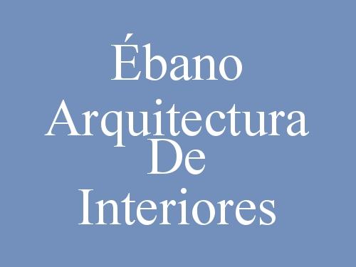 Ébano Arquitectura de Interiores