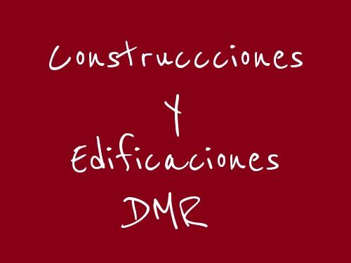 Construccciones y Edificaciones DMR