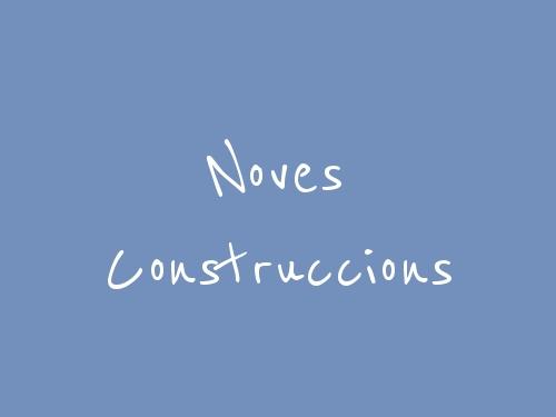 Noves Construccions