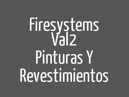 Firesystems Val2  Pinturas y Revestimientos