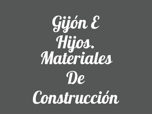 Gijón e Hijos. Materiales de Construcción