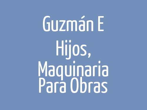 Guzmán e Hijos,  Maquinaria Para Obras