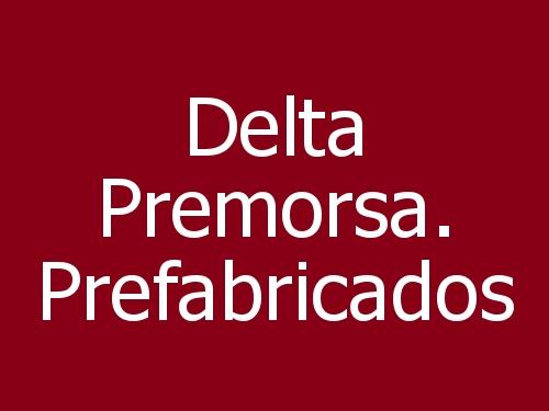 Delta Premorsa. Prefabricados
