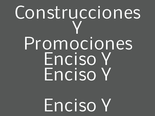 Construcciones y Promociones Enciso y  José,