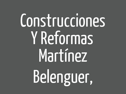 Construcciones y Reformas Martínez Belenguer,