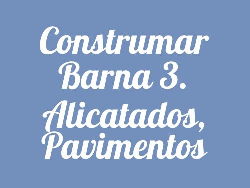 Construmar Barna 3.  Alicatados, Pavimentos
