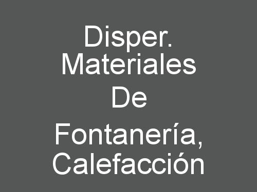 Disper. Materiales de Fontanería, Calefacción