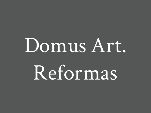 Domus Art. Reformas