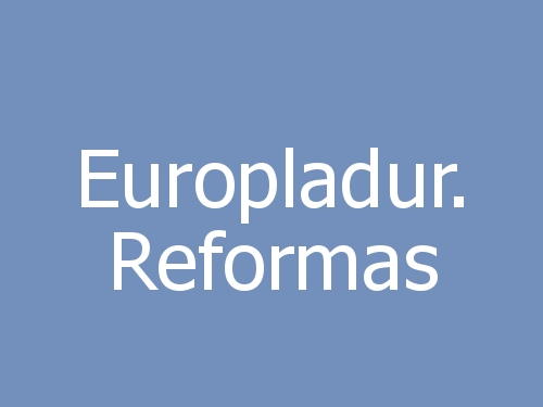 Europladur. Reformas
