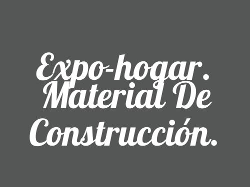 Expo-hogar. Material de Construcción