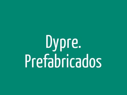 Dypre. Prefabricados