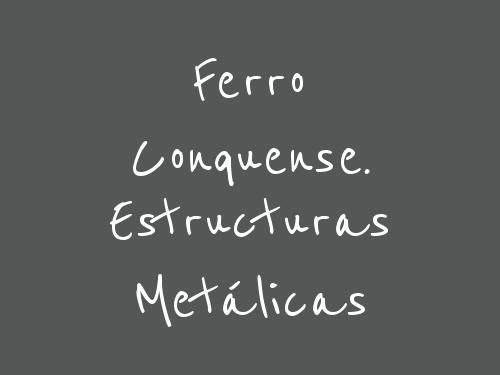 Ferro Conquense. Estructuras Metálicas