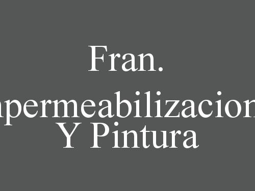 Fran.  Impermeabilizaciones y Pintura